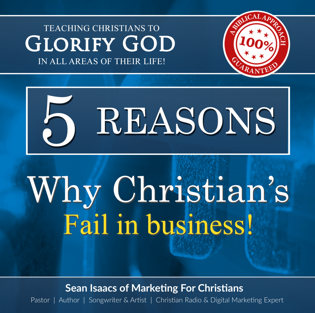 5 Reasons Why Christian's Fail In Business!
