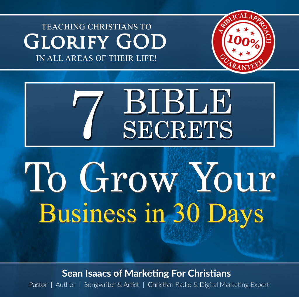 7 Bible Secrets To Grow Your Business In 30 Days!