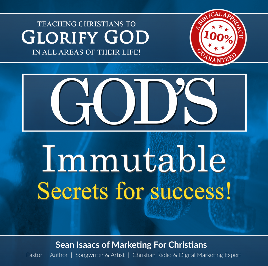 God's Immutable Secrets For Success!