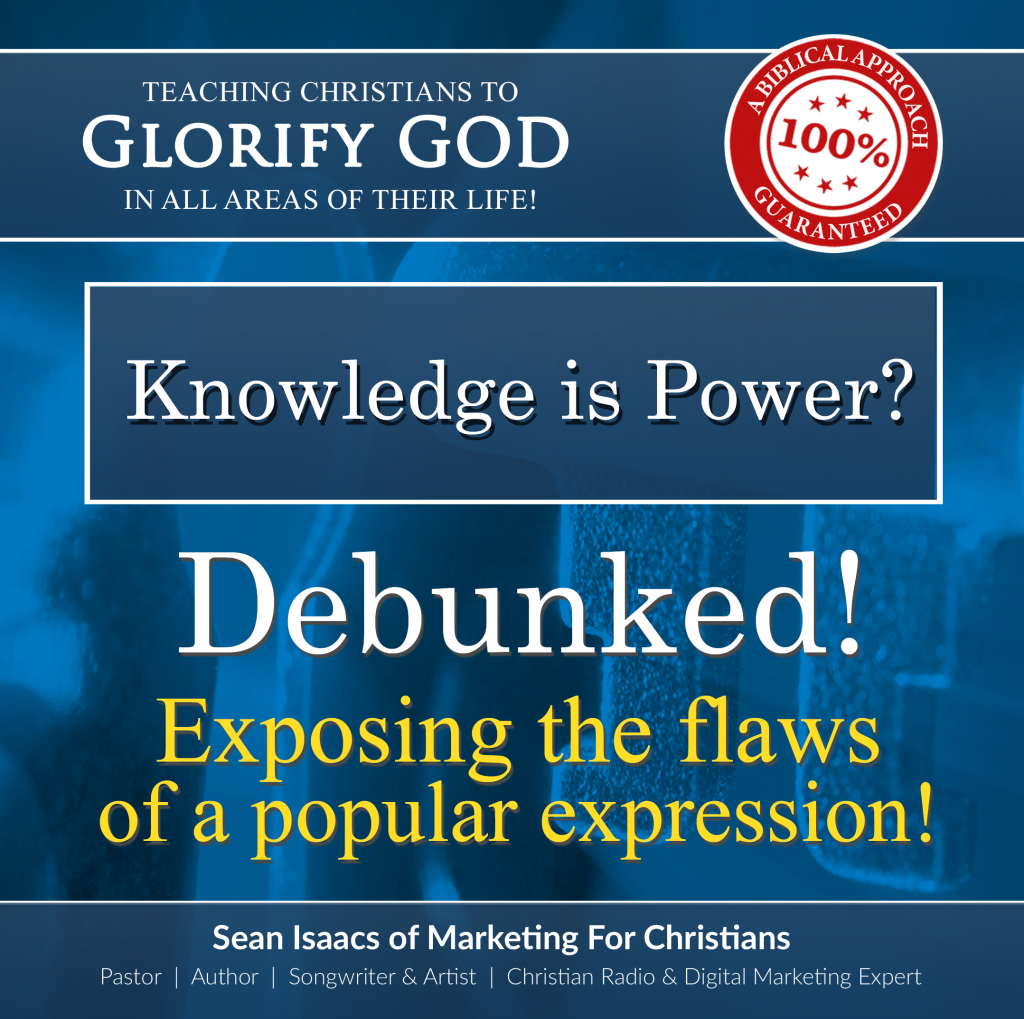 Knowledge Is Power? Debunked! Exposing the flaws of popular expression!